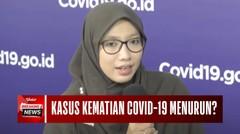 Angka Kematian Kasus Covid-19 di Tanah Air Menurun? Epidemiologis Paparkan Data Terkini