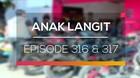 Anak Langit - Episode 316 dan 317