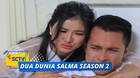 Dua Dunia Salma Season 2 - Episode 02