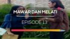 Mawar dan Melati - Episode 13