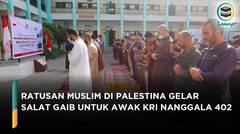 Ratusan Muslim di Palestina Gelar Salat Gaib dan Doa Bersama untuk Awak KRI Nanggala 402