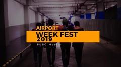 Behind The Scene - Airport Weekfest 2019 PUBGM