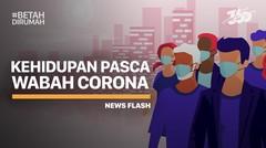 Memahami Konsep 'Palu dan Tarian' dan Kehidupan Setelah Wabah Corona