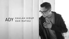 Ady - Kaulah Hidup Dan Matiku (New Version) - Official Music Video