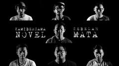 """""""SEBELAH MATA""""  (Efek Rumah Kaca) #kamibersamanovel"""