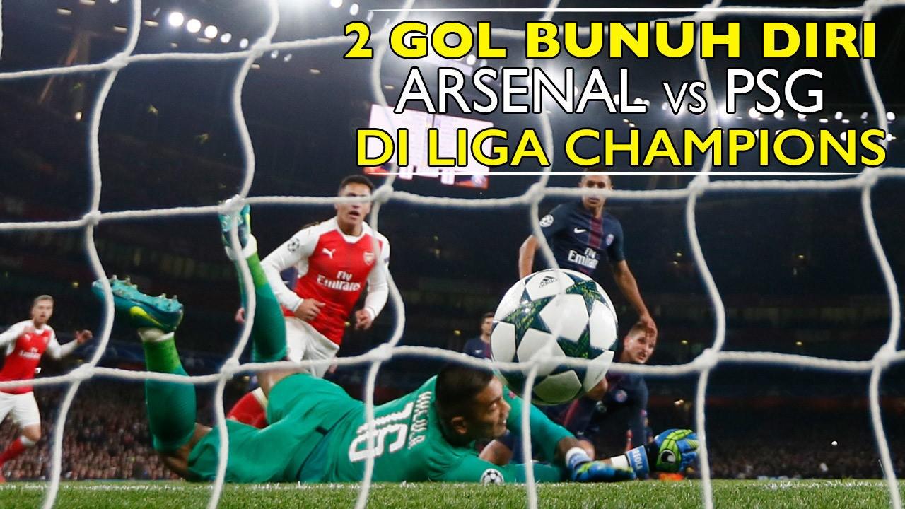 2 Gol Bunuh Diri Konyol Arsenal Vs PSG Di Liga Champions 2016