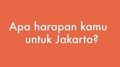 HARAPAN UNTUK JAKARTA #PILKADADAMAI