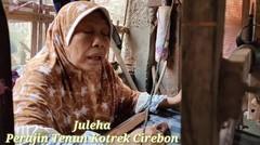 Perajin Tenun Kotrek Terakhir Asal Cirebon