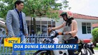 Dua Dunia Salma Season 2 - Episode 08