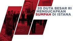 Jokowi Lantik 20 Dubes RI untuk Negara Sahabat