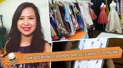 Sukses Bisnis Fashion Dress | CAROL CLOTHLINE