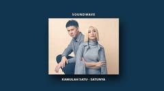 Soundwave - Kamulah Satu Satunya (Official Lyric Video)