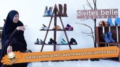 Sukses Bisnis Sepatu Wanita Masa Kini | DIVITES BELLE