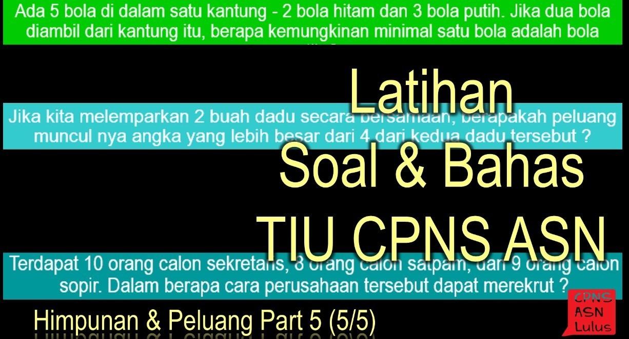 Soal Bahas Himpunan Peluang Tiu Cpns Asn Part 5