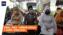 Hebat, Pria Asal Lombok Nikahi 2 Gadis Sekaligus