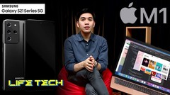 Samsung Galaxy S21 Resmi Dirilis & Macbook M1 Masuk Pasar Indonesia | Tech News l LIFE TECH