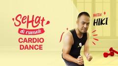 Cardio Dance with HIKI   Sehat di Rumah