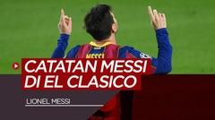 Catatan Manis Lionel Messi Jelang El Clasico