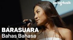 Barasuara – Bahas Bahasa (Live Performance) | BukaMusik