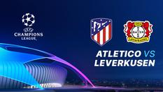 22 OKT 2019 | 23:50 WIB - Atletico Madrid vs Leverkusen - Liga Champions UEFA 2019-2020