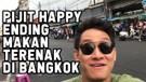 TRAVEL VLOG - PIJIT HAPPY ENDING - MAKAN TERENAK DI BANGKOK
