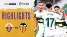 Match Highlight | Elche 2 vs 1 Valencia | La Liga Santander 2020
