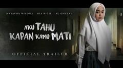 Trailer Aku Tahu Kapan Kamu Mati