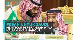 Pesan Untuk Saudi: Hentikan Peperangan atau Kalian Akan Hancur!