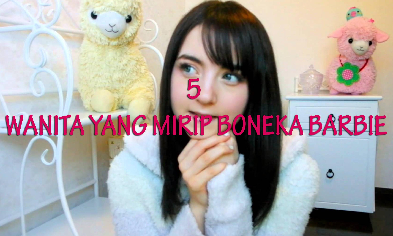 5 Wanita Yang Mirip Boneka Barbie Vidio Com