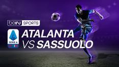 Atalanta vs Sassuolo - Serie A - 23 Feb 2020 | 21:00 WIB