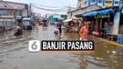 Air Laut Pasang, Kawasan Muara Angke Digenangi Banjir