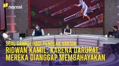 Soal Sanksi bagi Penolak Vaksin, Ridwan Kamil: Karena Darurat, Mereka Dianggap Membahayakan