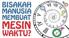 Apakah Mesin Waktu Dapat Diciptakan