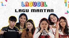 LAGUGEL LAGU UNTUK MANTAN - Valerie, Veronika, Agatha Pricilla , Nadya Fatira, Tommy Lim, Anastasia