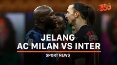5 Fakta Jelang AC Milan vs Inter