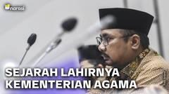Kontroversi Menteri Yaqut. Gimana Sejarah Pendirian Kementerian Agama?