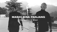 Young Lex & Gisel - Masih Bisa Panjang - Official Music Video
