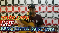 Cover lagu Naif Benci Untuk Mencinta