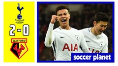 Tottenham vs Watford 2-0, Gol dan Highlights 01/05/2018