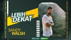Lebih Dekat dengan Sandy Walsh Part 3, Kesulitan yang Ditemui untuk Berseragam Timnas Indonesia