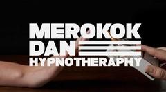 Merokok Dan Hypnotheraphy