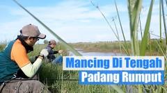 Mancing Di Tengah Padang Rumput