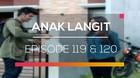 Anak Langit - Episode 119 dan 120