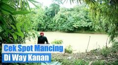 Cek Spot Mancing di Way Kanan