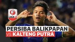 Mini Match - Persiba Balikpapan 3 vs 2 Kalteng Putra | Liga 2 2020