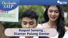 Raquel Seneng Tuh! Dianter Pulang Sama Damar, Ciyee   Dari Jendela SMP Episode 609 dan 610