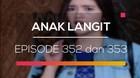 Anak Langit - Episode 352 dan 353