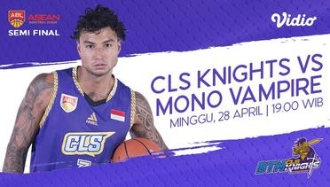 [28 Apr 19:00] Live Streaming ABL -  CLS Knights vs Mono Vampire - Basketball