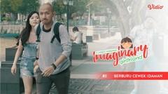 Berburu Cewek Idaman - Imaginary Girlfriend Eps 3