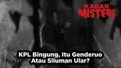 Genderuo Wisma Angker Part5 : KPL Bingung, Itu Genderuo Atau Siluman Ular?